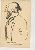 SPECTACLE - MUSIQUE - ARTISTES - Portrait D' ERIK SATIE Par ALFRED FRUEH - Muziek En Musicus