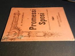 9) PONCHIELLI PROMESSI SPOSI LIBRETTO D'OPERA EDIZIONE MADELLA 1912 - Opéra
