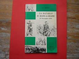 F J DEYGAS LA BATAILLE DE BEAUNE LA ROLANDE 28 NOVEMBRE 1870  EDITIONS DU COURIER DU LOIRET PITHIVIERS 1970 - Histoire