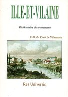 Ille Et Vilaine (35) : Dictionnaire Des Communes Par Du Crest De Villeneuve (ISBN 2877608441) - Bretagne