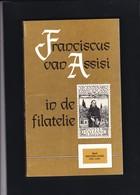 FRANCISCUS VAN ASSISI IN DE FILATELIE  Door Brusselaers  231 Blz. - Tematica