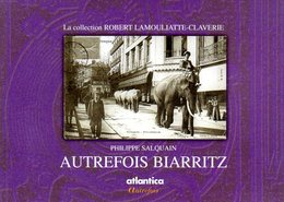 Autrefois Biarritz (64) Par Salquain (ISBN 2843942659 EAN 9782843942655) - Pays Basque