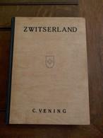 Oud Boek 1946 In Harde Kaft  ZWISTERLAND  Door  C . Vering   In NEDERLANDSE Taal - Oorlog 1939-45