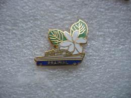 Pin's De La Frégate PRAIRIAL à TAHITI Avec Ses Fleurs De Vanille - Barcos