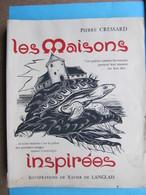 """1957 """"Les Maisons Inspirées"""" P Cressard Illustr. Xavier De Langlais Maisons D'écrivains & Poètes - Bretagne"""