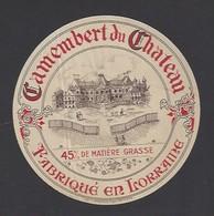 Etiquette Fromage Camembert  -  Du Chateau  -  Fabriqué En Lorraine - Fromage