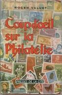 ♦ -   PHILATELIE - COUP D'ŒIL SUR LA PHILATÉLIE, ROGER VALUET, PRESSES DE LA CITÉ, 1956 - Manuali