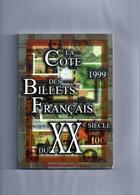 ♦ -   -LA COTE DES BILLETS FRANÇAIS DU XX° SIÉCLE - Manuali