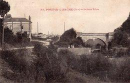 PONT DE L ARCHE Ancienne Ecluse - Pont-de-l'Arche