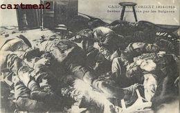 CAMPAGNE D'ORIENT SERBES MASSACRES PAR LES BULGARES GUERRE MILITARIA - Guerra 1914-18