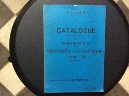 CATALOGUE DES EMPREINTES De MACHINES A AFFRANCHIR  Type A  (HAVAS)  C.Bernadas  A.C.E.M.A. Édition  1984 - Storia Postale