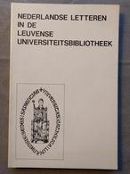 Nederlandse Letteren In De Leuvense Universiteitsbibliotheek, Catalogus Tentoonstelling 1982. - Geschiedenis
