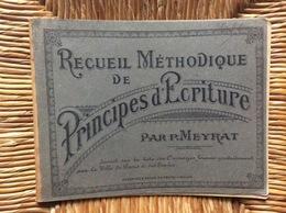 RECUEIL MÉTHODIQUE De PRINCIPES D'ECRITURE Par P.MEYRAT  Ville De PARIS - 6-12 Years Old