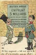 Satirique Illustrateur Signé DEUTSCH BANQUE EMPRUNT 5 MILLIARDS  A Ton Emprunt C'et Moi Qui Te Le Dis ,il N'y Viendra Pa - Patriotiques