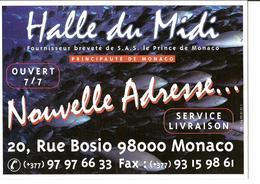 CPM - HALLE DU MIDI - NOUVELLE ADRESSE - 20 RUE BOSIO 98000 MONACO - Non Classés
