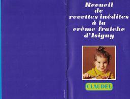 LIVRET RECUEIL DE RECETTES INEDITES A LA CREME FRAICHE D'ISIGNY CLUB CLAUDEL SOFRAP 94 CHAMPIGNY - Advertising