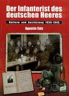 Der Infanterist Des Deutschen Heeres - Uniform Und Ausrüstung 1939-1945 - Deutsch
