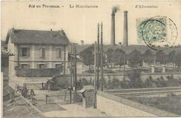 13.AIX EN PROVENCE.  LA MANUFACTURE D ALLUMETTES - Aix En Provence