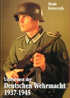 Uniformen Der Deutschen Wehrmacht 1937-1945 - German