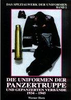 Spezialwerk Der Uniformen Band 1 - Die Uniformen Der Panzertruppe Und Gepanzerter Verbände 1934-1945 - Deutsch