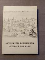 Algemeen Rijksarchief; Bronnen Voor De Historische Geografie Van Belgie; Cataloog Van Tentoonstelling 1979. - Geschiedenis