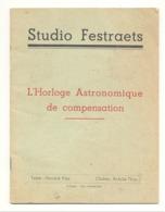 """Livre - """" L'Horloge Astronomique De Compensation """" De Camille FESTRAETS - Sint Truiden / St Trond (b270) - Astronomie"""