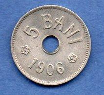 Roumanie   - 5 Bani 1906 J  - Km # 31 -  état  SUP - Romania