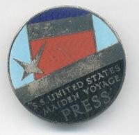 Navigation  - Insigne : S.S.UNITED STATES/ MAIDEN VOYAGE / PRESS .(35 Mm) - Etats-Unis