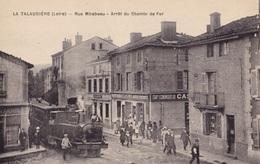 LA TALAUDIERE - Rue Mirabeau - Arrêt Du Chemin De Fer - Francia