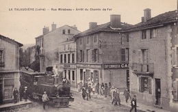 LA TALAUDIERE - Rue Mirabeau - Arrêt Du Chemin De Fer - France