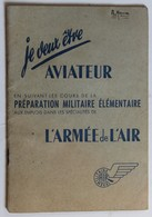 Livret Je Veux être Aviateur Armée De L'Air Préparation Militaire élémentaire Grades Et Insignes - Books