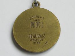 Médaille Honneur Aux F.F.I - Beauvais 30 Aout 1944   *** EN ACHAT IMMEDIAT *** - Army & War