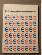 Koninklijke Bibliotheek Van Belgie; Hedendaagse Franse Boekbindkunst, Europalia 75, Catalogus Tentoonstelling. - Geschiedenis