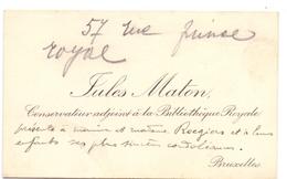 Visitekaartje - Carte Visite - Jules Maton - Conservateur Bibliothèque Royale Bruxelles - Cartes De Visite