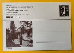 9525-  Entier Postal  Exposition Nationale Zürich 1939 Wohnen Neuf - Entiers Postaux