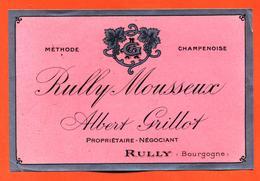 étiquette Ancienne De Vin Bourgogne Rully Mousseux Méthode Champenoise Albert Grillot à Rully - 75 Cl - Sonstige