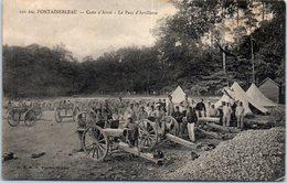 77 - FONTAINEBLEAU -- Camp D'Avon - Le Parc D'Artillerie - Fontainebleau