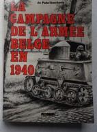 Livre ABL La Campagne De L'Armée Belge En 1940 Luxembourg Eben Emael La Lys Canal De Teneuzen Ligne KW - Books, Magazines, Comics