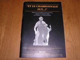 ET LE CHARBONNAGE FUT  Régionalisme Histoire De La Houille à Ans Et Environs Mine Charbon Charbonnages Liège Mines - Cultural