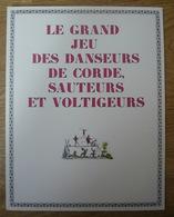 Le Grand Jeu Des Danseurs De Corde, Sauteurs Et Voltigeurs - Group Games, Parlour Games