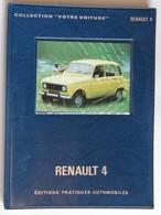 Voiture Guide Technique Renault 4 R4 Collection Votre Voiture éditions Pratiques Automobiles EPA 1975 Automobile - Automobili