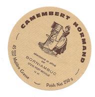 ETIQUETTE De FROMAGE..CAMEMBERT NORMAND ( Calvados 14-AF)..sélectionné Par BORNIAMBUC à FORT MOVILLE ( Eure 27) - Fromage