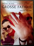 AFF CINE ORIG GROSSE FATIGUE 60X40 Michel Blanc 1993 Carole Bouquet - Plakate & Poster