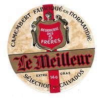 ETIQUETTE De FROMAGE..FROMAGE Fabriqué En NORMANDIE ( Calvados 14 G)..Le Meilleur..Beurrerie Des 5 FRERES - Fromage