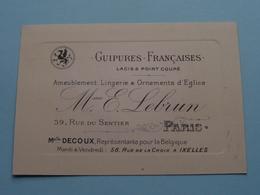 """Guipures Françaises / Lacis & Point Coupé """" Mme E. LEBRUN """" 39 Rue Du Sentier PARIS ( Voir / Zie Foto ) ! - Cartes De Visite"""