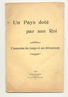 """Livre """" Un Pays Doté Par Son Roi """" L'annexion D Congo Et Ses Détracteurs 1908 - Economie, Politique,...  (b270) - Economie"""