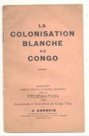 """Livre """" La Colonisation Blanche Au Congo """" Rapport  1938 - Economie, Politique,...  (b270) - Economie"""