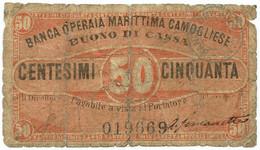 50 CENTESIMI FIDUCIARIO BUONO DI CASSA BANCA OPERAIA MARITTIMA CAMOGLIESE MB/BB - [ 1] …-1946 : Regno