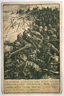 30081 Ma Un Triste Giorno Le Orde Di Due Imperi... Superarono Le Alpi E Dilagarono Nelle Terre Nostre Anno 1918 - Guerra 1914-18