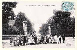 X93039 AUBERVILLIERS Seine-Saint-Denis Entrée Du SQUARE Avenue République 1907 à HANNEL Neuilly- ELD LE DELEY 29 - Aubervilliers